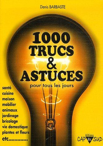 Livres trucs et astuces 1000 Trucs & Astuces pour tous les jours