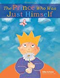 The Prince Who Was Just Himself (Prince Noah Book)