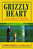 img - for Grizzly Heart : Living Without Fear among the Brown Bears of Kamchatka book / textbook / text book