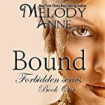 Bound (Forbidden Series) (Volume 1) | Melody Anne
