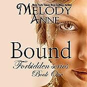 Bound (Forbidden Series) (Volume 1) | [Melody Anne]