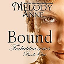 Bound (Forbidden Series) (Volume 1) (       UNABRIDGED) by Melody Anne Narrated by Lily Swan