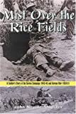 img - for Mist over the Rice-Fields: A Soldier's Story of the Burma Campaign 1943-45 and Korean War 1950-51 book / textbook / text book