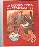 img - for The Bremen Town Musicians book / textbook / text book