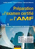 Préparation à l'examen certifié par l'AMF - Tome 1 : Environnement réglementaire et déontologique