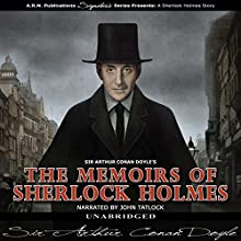 The Memoirs of Sherlock Holmes (       UNABRIDGED) by Arthur Conan Doyle Narrated by John Tatlock