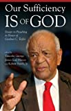 img - for Our Sufficiency Is of God: Essays on Preaching in Honor of Gardner C. Taylor book / textbook / text book
