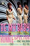 img - for Be My Baby: How I Survived Mascara, Miniskirts, and Madness or My Life as a Fabulous Ronette book / textbook / text book