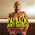Payback Ain't Enough: Payback, Book 3 (       UNABRIDGED) by Wahida Clark Narrated by Nicole Small