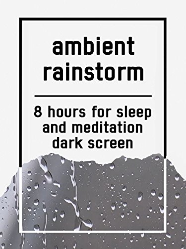 Ambient rainstorm, 8 hours for Sleep and Meditation, dark screen