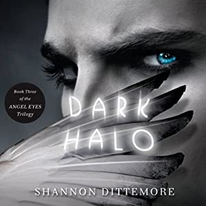 Dark Halo: An Angel Eyes Novel, Book 3 | [Shannon Dittemore]