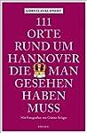 111 Orte rund um Hannover, die man ge...