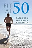 Fit at 50: Back From the Brink, Naturally