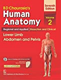 #6: B.D.Chaurasia's Human Anatomy : Regional & Applied Dissection and Clinical Volume 2 : Lower Limb Abdomen and Pelvis With CD & Wall Chart