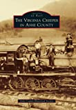 The Virginia Creeper in Ashe County (Images of Rail)
