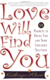 Love Will Find You: 9 Magnets to Bring You and Your Soulmate Together