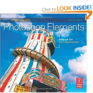 Focus On Photoshop Elements: Focus on the Fundamentals (Focus On Series) (Focus on (Focal Press))