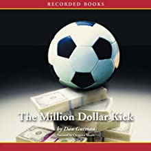 The Million Dollar Kick Audiobook by Dan Gutman Narrated by Christina Moore