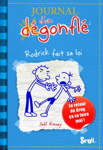 Journal D'Un Degonfle T2. Rodrick Fait Sa Loi (Diary of a Wimpy Kid) (French Edition)