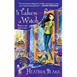 It Takes a Witch: A Wishcraft Mystery ~ Heather Blake