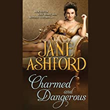 Charmed and Dangerous (       UNABRIDGED) by Jane Ashford Narrated by Jennifer Van Dyck