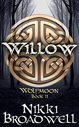Book: Saille, the Willow - Book II of Wolfmoon Trilogy by Nikki Broadwell