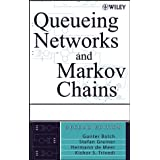 Queueing Networks and Markov Chains: Modeling and Performance Evaluation with Computer Science Applications ~ Stefan Greiner