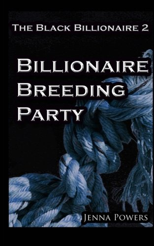 The Black Billionaire 2: Billionaire Breeding Party