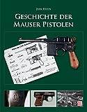 img - for Geschichte der Mauser Pistolen book / textbook / text book