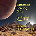 Earthmen Bearing Gifts | Frederic Brown