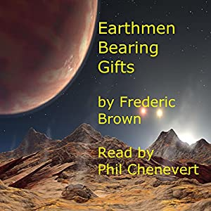 Earthmen Bearing Gifts Audiobook