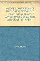 MODERN CONCORDANCE TO THE NEW TESTAMENT.…