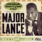 The Best Of Major Lance: Everybody Loves A Good Time!