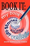 img - for Book It: Gift a Writer With This Novel-sized Writing Tool book / textbook / text book