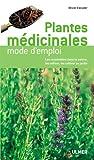 echange, troc Olivier Escuder - Plantes médicinales : Mode d'emploi