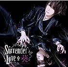 Surrender Love(��������B)(�߸ˤ��ꡣ)