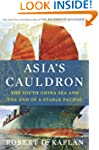 Asia's Cauldron: The South China Sea...