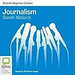 Journalism: Bolinda Beginner Guides | Sarah Niblock