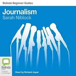 Journalism: Bolinda Beginner Guides Audiobook