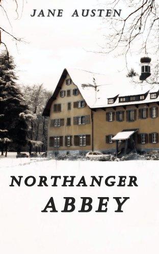 Jane Austen - Northanger Abbey - Jane Austen (Illustrated)