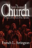 img - for The Spirit-Anointed Church: A study on the Acts of the Apostles book / textbook / text book