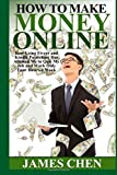 How to Make Money Online: How Using Fiverr and Kindle Publishing Has Allowed Me to Quit My Job and Work Only Four Hours a Week