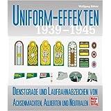 Uniform-Effekten 1939-1945: Dienstgrade und Laufbahnabzeichen von Achsenmächten, Alliierten und Neutralen