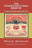 img - for The Organizational Weapon: A Study of Bolshevik Strategy and Tactics (Classics of the Social Sciences) book / textbook / text book