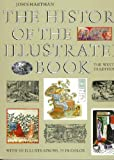 img - for The History of the Illustrated Book: The Western Tradition book / textbook / text book