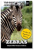 Zebras: Striped Wild Horses of Africa (The Great Book of Animal Knowledge) (Volume 19)