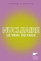 Nucléaire : Le vrai du faux