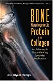 img - for Bone Morphogenetic Proteins and Collagen: An Advances in Tissue Banking Specialist Publication (Allografts in Bone Healing: Biology and Clinical Applications, 2) book / textbook / text book