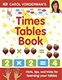 Carol Vorderman Carol Vorderman's Times Tables Book (Reissues Education 2014)
