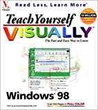 Teach Yourself Windows 98 VISUALLY (Teach Yourself Visually) (0764560255) by Maran, Ruth